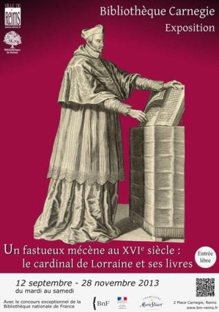 """""""Un fastueux mécène au XVIe siècle : le cardinal de Lorraine et ses livres"""". Bibliothèque Carnegie, Reims."""
